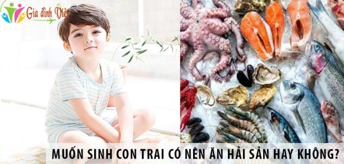 Muốn sinh con trai có nên ăn hải sản hay không?