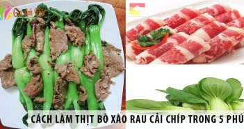 Cách làm thịt bò xào rau cải chíp trong 5 phút