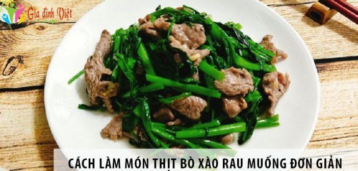 Cách làm thịt bò xào rau muống đơn giản, ai cũng làm được