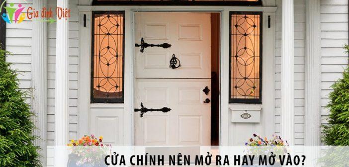 Cửa chính nên mở ra hay mở vào để hợp với phong thủy?