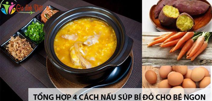 Tổng hợp 4 cách nấu súpbí đỏ cho bé ngon, bổ dưỡng 1