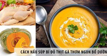Cách nấu súp bí đỏ thịt gà thơm ngon, bổ dưỡng