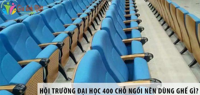 Thiết kế hội trường đại học 400 chỗ ngồi nên dùng ghế gì? 1