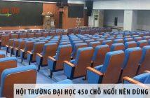 Thiết kế hội trường đại học 450 chỗ ngồi nên dùng ghế gì?