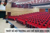 Thiết kế hội trường 600 chỗ ngồi nên chọn ghế gì?